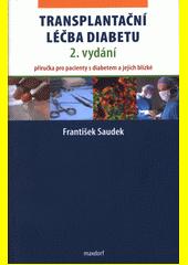 Transplantační léčba diabetu : příručka pro pacienty s diabetem a jejich blízké  (odkaz v elektronickém katalogu)