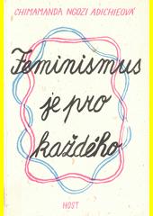Feminismus je pro každého  (odkaz v elektronickém katalogu)