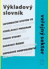 Výkladový slovník : veřejný sektor (odkaz v elektronickém katalogu)