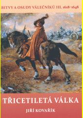 Bitvy a osudy válečníků. III., Třicetiletá válka : (1618-1648)  (odkaz v elektronickém katalogu)