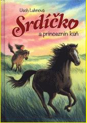 Srdíčko a princeznin kůň  (odkaz v elektronickém katalogu)