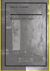 Paralelní svět v barvě  (odkaz v elektronickém katalogu)