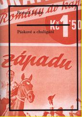 Páskové a chuligáni  (odkaz v elektronickém katalogu)