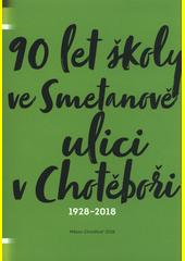 90 let školy ve Smetanově ulici v Chotěboři : 1928-2018 (odkaz v elektronickém katalogu)