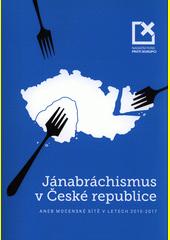 Jánabráchismus v České republice, aneb, Mocenské sítě v letech 2010-2017  (odkaz v elektronickém katalogu)