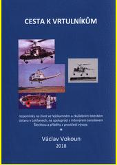 Cesta k vrtulníkům : vzpomínky na život ve Výzkumném a zkušebním leteckém ústavu v Letňanech, na spolupráci s inženýrem Jaroslavem Šlechtou a příběhy z prostředí vývoje vrtulníku HC-2  (odkaz v elektronickém katalogu)