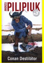 Conan Destilátor  (odkaz v elektronickém katalogu)