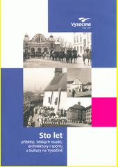 Sto let příběhů, lidských osudů, architektury i sportu a kultury na Vysočině (odkaz v elektronickém katalogu)