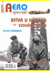 Bitva u Kurska : vzdušná válka. 1. díl  (odkaz v elektronickém katalogu)