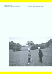 Domov můj, svědectví portrétu = My home, testimony of portrait  (odkaz v elektronickém katalogu)