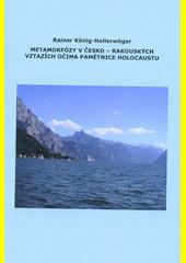 Metamorfózy v česko-rakouských vztazích očima pamětnice holocaustu  (odkaz v elektronickém katalogu)