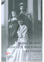 Rodina hraběte Leopolda II. Berchtolda na cestách  (odkaz v elektronickém katalogu)