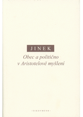 Obec a politično v Aristotelově myšlení  (odkaz v elektronickém katalogu)