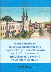 Počátky vzdělávání československých studentů na pravoslavných bohosloveckých seminářích v Království Srbů, Chorvatů a Slovinců ve 20. letech 20. století  (odkaz v elektronickém katalogu)