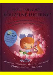 Nové pohádky kouzelné lucerny : příběhy pro rozvíjení dětské důvěry, tvořivosti a vnitřního klidu  (odkaz v elektronickém katalogu)
