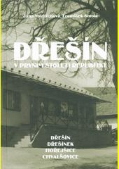 Dřešín v prvním století republiky : Dřešín, Dřešínek, Hořejšice, Chvalšovice  (odkaz v elektronickém katalogu)