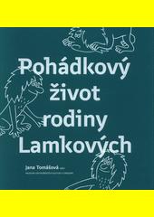 Pohádkový život rodiny Lamkových  (odkaz v elektronickém katalogu)