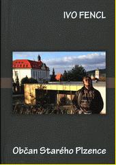 Občan Starého Plzence  (odkaz v elektronickém katalogu)