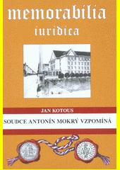 Soudce Antonín Mokrý vzpomíná  (odkaz v elektronickém katalogu)
