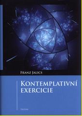 Kontemplativní exercicie : úvod do kontemplativního životního postoje a Ježíšovy modlitby  (odkaz v elektronickém katalogu)