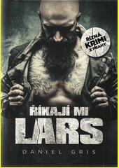 Říkají mi Lars  (odkaz v elektronickém katalogu)