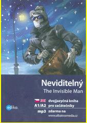 Neviditelný = The invisible man  (odkaz v elektronickém katalogu)