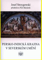 Persko-indická krajina v severském umění  (odkaz v elektronickém katalogu)