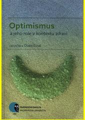 Optimismus a jeho role v kontextu zdraví  (odkaz v elektronickém katalogu)