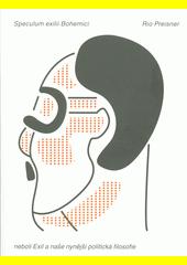 Speculum exilii Bohemici, neboli, Exil a naše nynější politická filosofie  (odkaz v elektronickém katalogu)