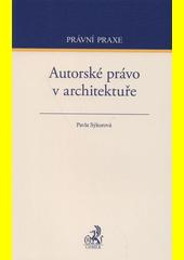 Autorské právo v architektuře  (odkaz v elektronickém katalogu)