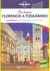 Florencie a Toskánsko : do kapsy : zajímavosti, tipy na výlet, vše po ruce  (odkaz v elektronickém katalogu)