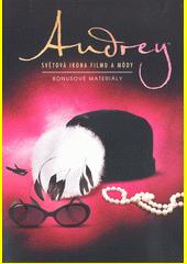 Audrey : světová ikona filmu a módy (odkaz v elektronickém katalogu)
