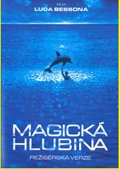 Magická hlubina : režisérská verze  (odkaz v elektronickém katalogu)