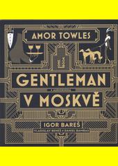 Gentleman v Moskvě  (odkaz v elektronickém katalogu)