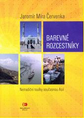Barevné rozcestníky : netradiční toulky současnou Asií  (odkaz v elektronickém katalogu)
