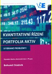 Kvantitativní řízení portfolia aktiv : (vybrané problémy)  (odkaz v elektronickém katalogu)