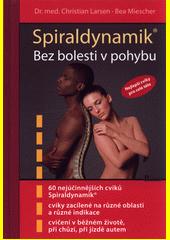 Spiraldynamik® : bez bolesti v pohybu : nejlepší cviky pro celé tělo  (odkaz v elektronickém katalogu)