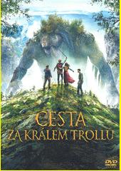 Cesta za králem trollů  (odkaz v elektronickém katalogu)