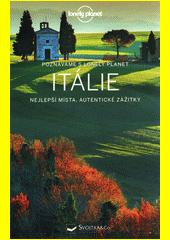 Itálie : nejlepší místa, autentické zážitky  (odkaz v elektronickém katalogu)