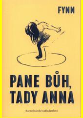 Pane Bůh, tady Anna  (odkaz v elektronickém katalogu)
