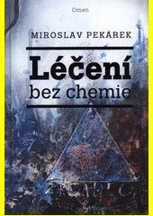 Léčení bez chemie  (odkaz v elektronickém katalogu)