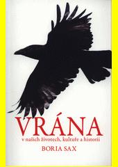 Vrána : v našich životech, kultuře a historii  (odkaz v elektronickém katalogu)