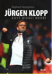 Jürgen Klopp : když diváci bouří  (odkaz v elektronickém katalogu)