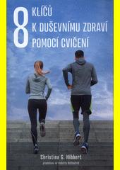 8 klíčů k duševnímu zdraví pomocí cvičení  (odkaz v elektronickém katalogu)