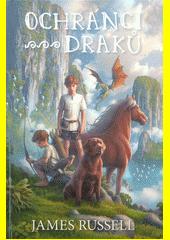 Ochránci draků. Kniha první  (odkaz v elektronickém katalogu)
