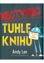 Neotvírej tuhle knihu : přečti si něco jiného  (odkaz v elektronickém katalogu)