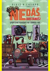 Nedáš, dostaneš! : sportovní pohádky na dobrou noc  (odkaz v elektronickém katalogu)