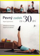 Pevný zadek za 30 dní : jednoduchý tréninkový program pro všechny!  (odkaz v elektronickém katalogu)