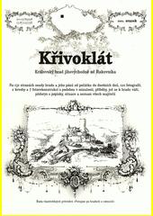Křivoklát : královský hrad jihovýchodně od Rakovníka  (odkaz v elektronickém katalogu)
