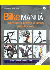 Bike manuál : kompletní údržba a servis jízdního kola  (odkaz v elektronickém katalogu)